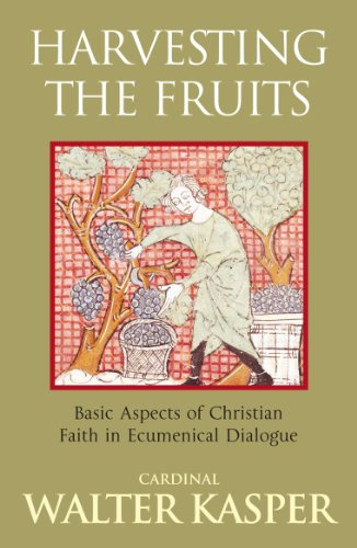 Harvesting the Fruits Basic Aspects of Christian Faith in Ecumenical Dialogue  2009 edition cover