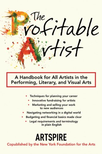 Profitable Artist A Handbook for All Artists in the Performing, Literary, and Visual Arts  2011 edition cover