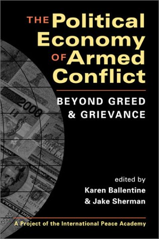 Political Economy of Armed Conflict Beyond Greed and Grievance  2003 edition cover