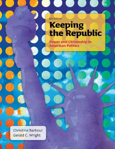 Keeping the Republic Power and Citizenship in American Politics 5th 2012 (Revised) edition cover