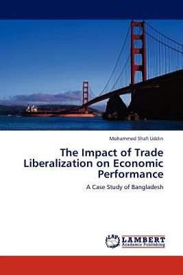 Impact of Trade Liberalization on Economic Performance N/A 9783838346724 Front Cover