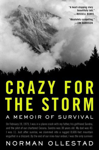 Crazy for the Storm A Memoir of Survival  2009 9780061766725 Front Cover