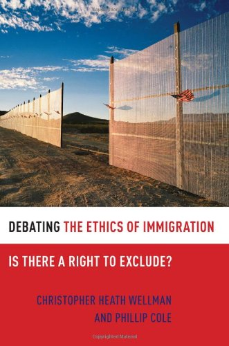 Debating the Ethics of Immigration Is There a Right to Exclude?  2011 edition cover