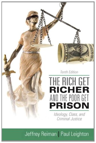 Rich Get Richer and the Poor Get Prison  10th 2013 (Revised) 9780205137725 Front Cover