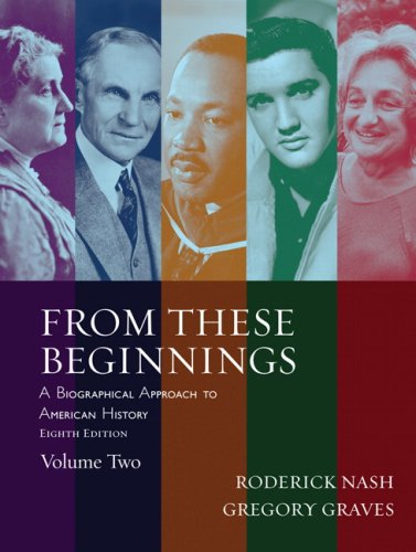 From These Beginnings A Biographical Approach to American History 8th 2008 edition cover
