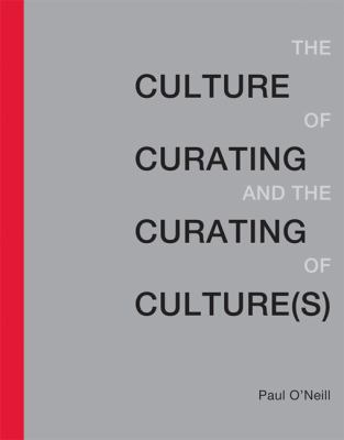 Culture of Curating and the Curating of Culture(s)   2012 edition cover