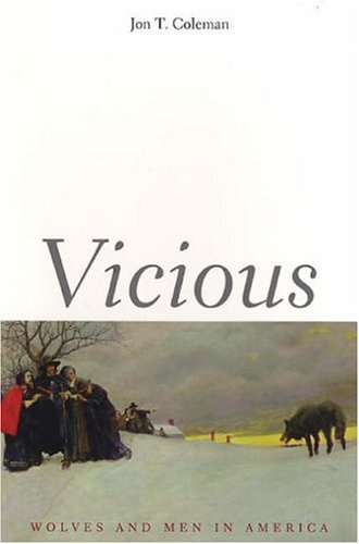 Vicious Wolves and Men in America  2006 9780300119725 Front Cover