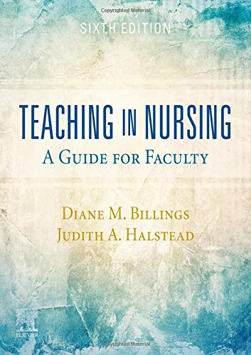 Teaching in Nursing A Guide for Faculty 6th 2020 9780323554725 Front Cover
