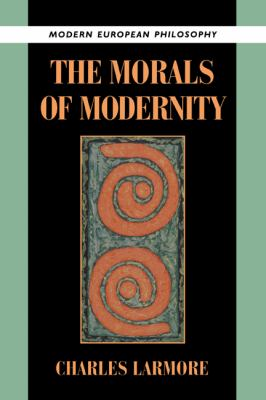 Morals of Modernity   1996 9780521497725 Front Cover