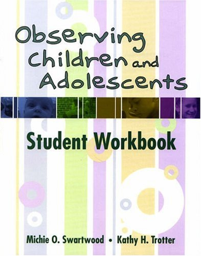 Observing Children and Adolescents   2004 (Student Manual, Study Guide, etc.) 9780534622725 Front Cover
