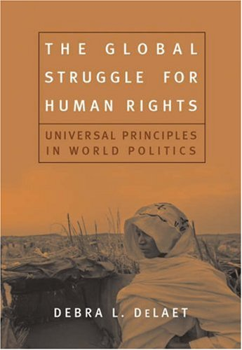 Global Struggle for Human Rights Universal Principles in World Politics  2006 edition cover