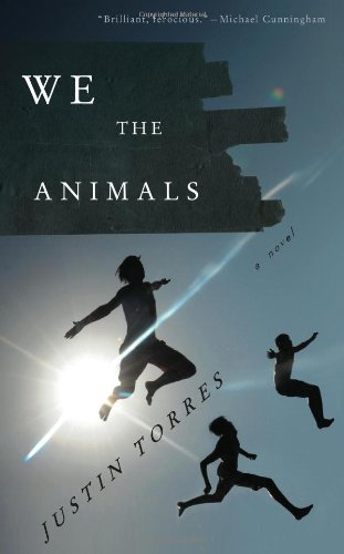We the Animals A Novel  2011 9780547576725 Front Cover