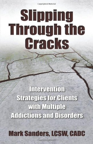 Slipping Through the Cracks Intervention Strategies for Clients with Multiple Addictions and Disorders  2011 edition cover