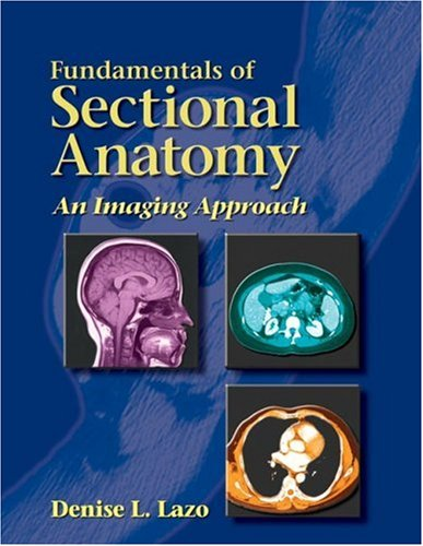 Fundamentals of Sectional Anatomy An Imaging Approach  2005 edition cover