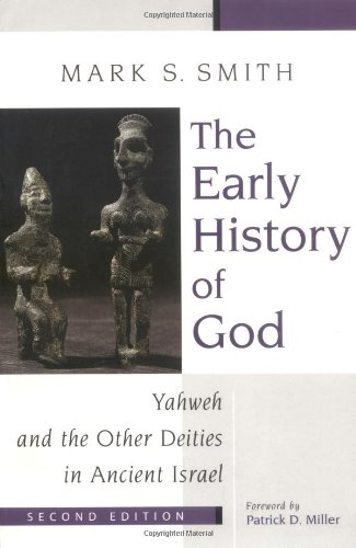 Early History of God Yahweh and the Other Deities in Ancient Israel 2nd 2002 edition cover