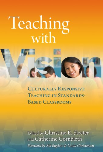 Teaching with Vision Culturally Responsive Teaching in Standards-Based Classrooms  2011 edition cover