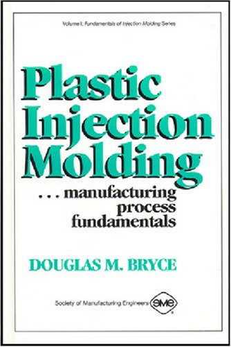 Plastic Injection Molding Manufacturing Process Fundamentals  1996 edition cover