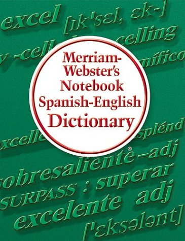 Merriam-Webster's Notebook Spanish-English Dictionary   2004 9780877796725 Front Cover