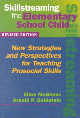 Skillstreaming the Elementary School Child New Strategies and Perspectives for Teaching Prosocial Skills 2nd 1997 (Revised) edition cover