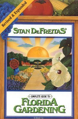 Complete Guide to Florida Gardening  Revised 9780878335725 Front Cover