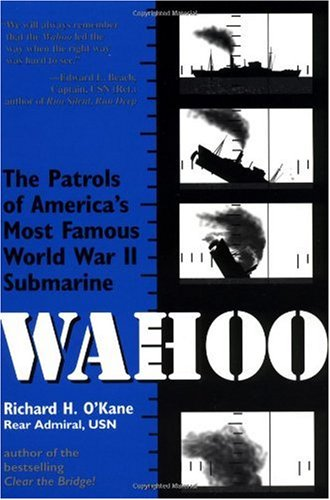 Wahoo The Patrols of America's Most Famous World War II Submarine  1996 9780891415725 Front Cover
