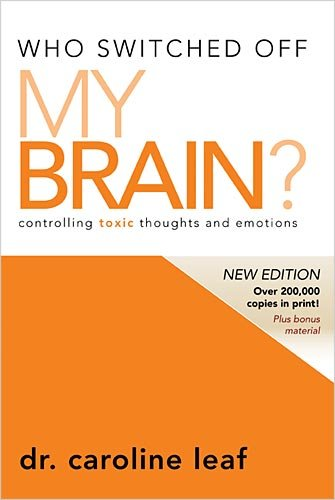 Who Switched off My Brain? Controlling Toxic Thoughts and Emotions  2009 9780981956725 Front Cover