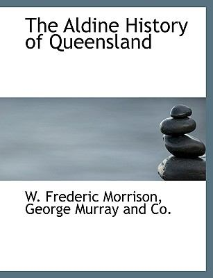 Aldine History of Queensland N/A edition cover