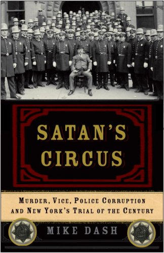 Satan's Circus Murder, Vice, Police Corruption, and New York's Trial of the Century N/A 9781400054725 Front Cover
