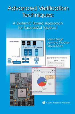 Advanced Verification Techniques A SystemC Based Approach for Successful Tapeout  2004 9781402076725 Front Cover