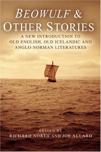 Beowulf and Other Stories A New Introduction to Old English, Old Icelandic and Anglo-Norman Literatures  2007 9781405835725 Front Cover
