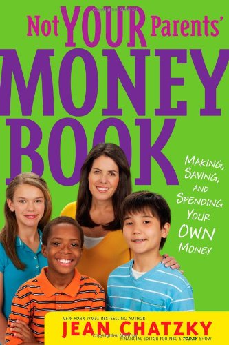 Not Your Parents' Money Book Making, Saving, and Spending Your Own Money  2010 edition cover