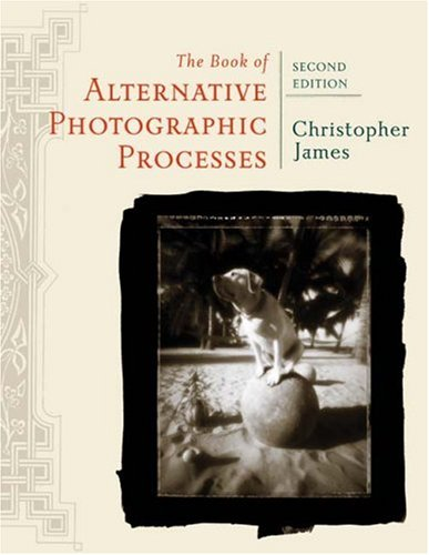 Book of Alternative Photographic Processes  2nd 2009 (Revised) edition cover