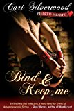 Bind and Keep Me  N/A 9781492725725 Front Cover