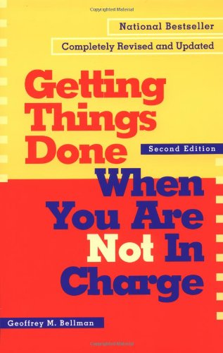 Getting Things Done When You Are Not in Charge  2nd 2002 (Revised) edition cover