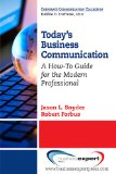 Today's Business Communication A How-To Guide for the Modern Professional N/A edition cover