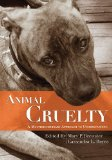 Animal Cruelty A Multidisciplinary Approach to Understanding  2013 edition cover