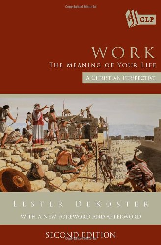 Work: the Meaning of Your Life A Christian Perspective N/A edition cover