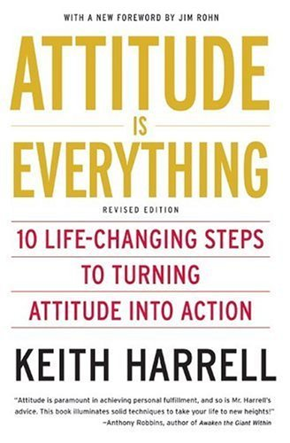 Attitude Is Everything 10 Life-Changing Steps to Turning Attitude into Action  2005 (Revised) edition cover