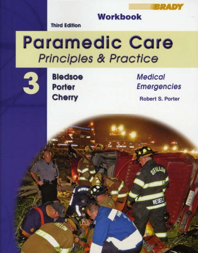 Paramedic Care - Principles and Practice Medical Emergencies 3rd 2009 (Student Manual, Study Guide, etc.) edition cover