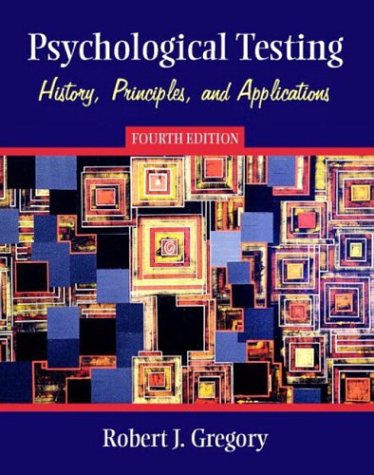 Psychological Testing History, Principles, and Applications 4th 2004 9780205354726 Front Cover
