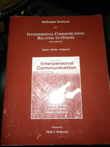 Skillbuilder Workbook for Interpersonal Communication Relating to Others 6th 2011 9780205750726 Front Cover