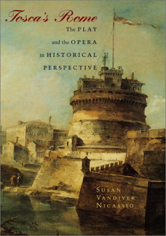 Tosca's Rome The Play and the Opera in Historical Perspective  2001 edition cover
