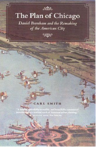 Plan of Chicago Daniel Burnham and the Remaking of the American City  2007 edition cover