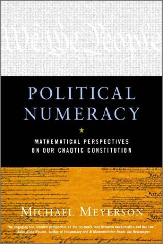 Political Numeracy Mathematical Perspectives on Our Chaotic Constitution N/A edition cover