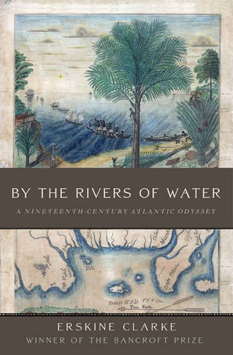 By the Rivers of Water A Nineteenth-Century Atlantic Odyssey N/A edition cover