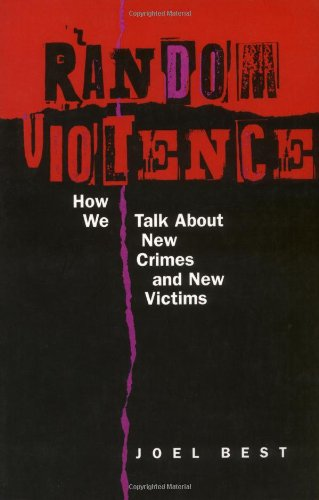 Random Violence How We Talk about New Crimes and New Victims  1999 edition cover