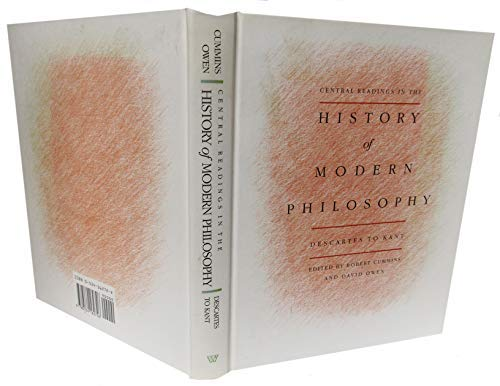 Central Readings in the History of Modern Philosophy Descartes to Kant  1992 9780534162726 Front Cover