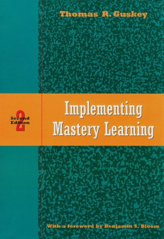 Implementing Mastery Learning  2nd 1997 (Revised) 9780534258726 Front Cover