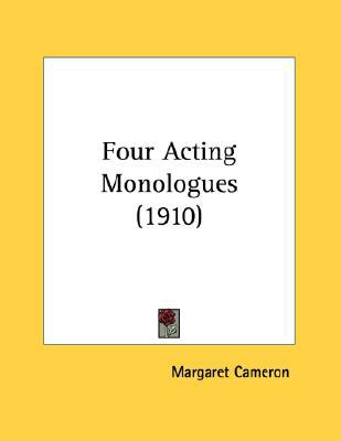 Four Acting Monologues N/A 9780548572726 Front Cover