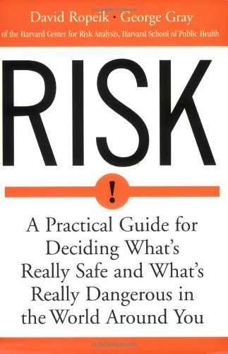 Risk A Practical Guide for Deciding What's Really Safe and What's Really Dangerous in the World Around You  2002 edition cover